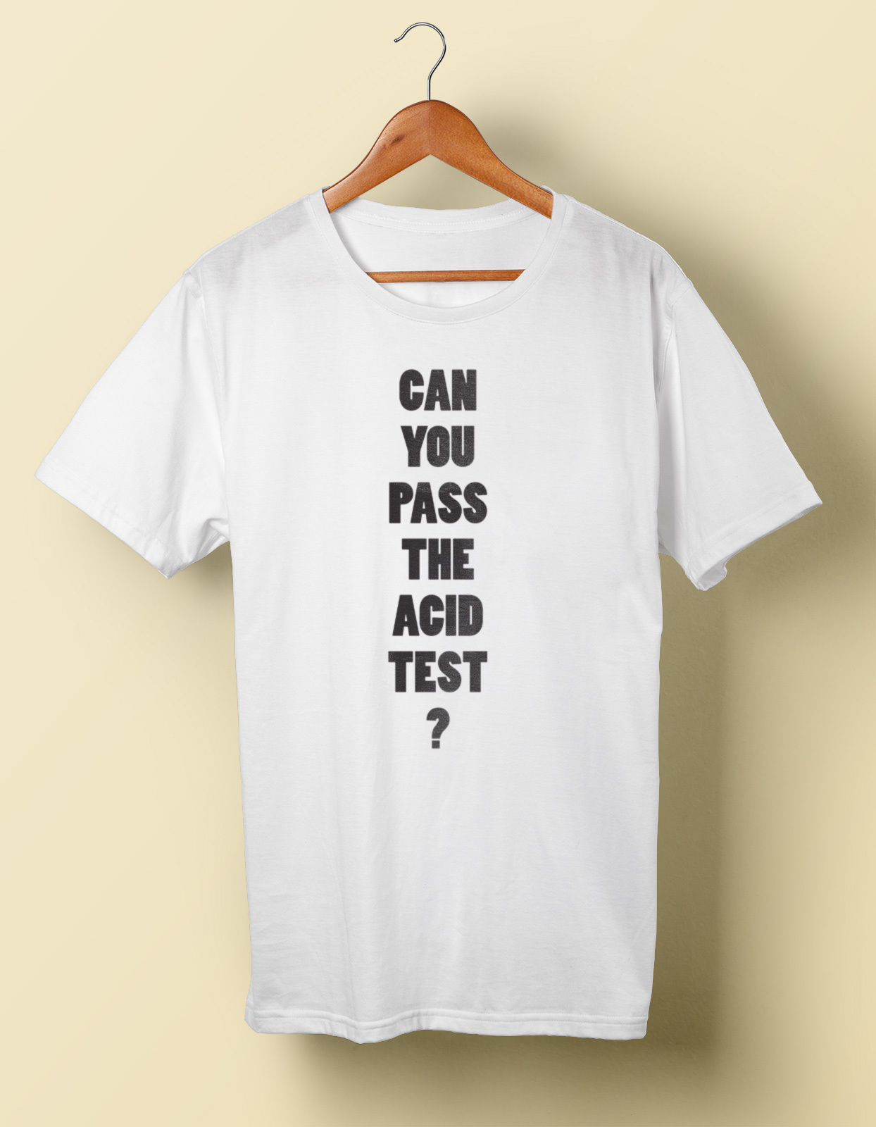 Can You Pass The Acid Test? – Prints Tees